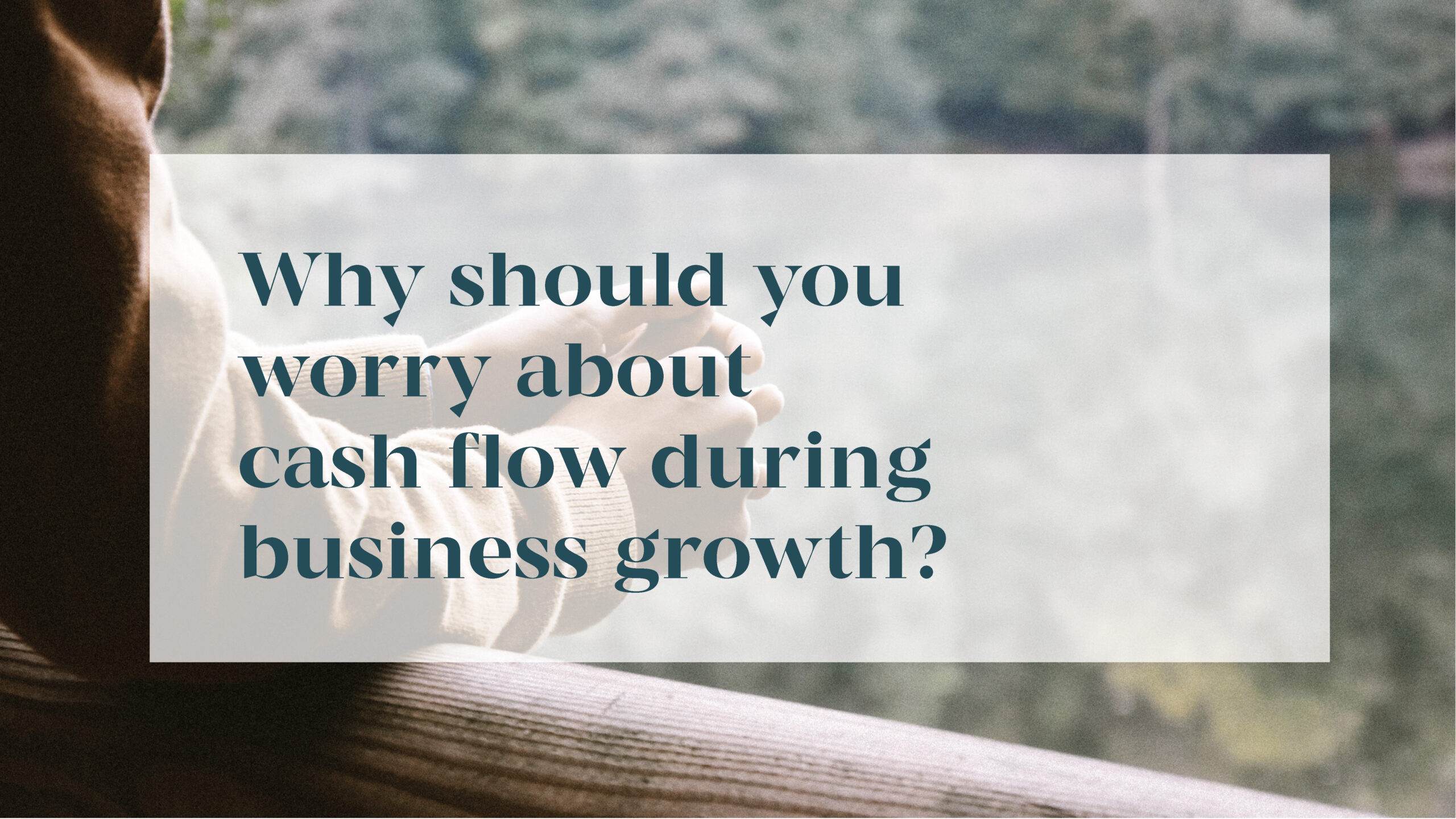 Read more about the article MANAGING CASH FLOW DURING BUSINESS GROWTH