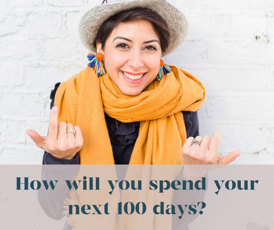 How will you spend your next 100 days?